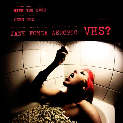 Have You Ever Seen The Jane Fonda Aerobic VHS? - Taxidermia