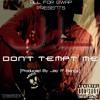 Don't Tempt Me (Prod. Jay P Bangz)