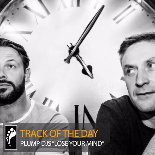 """Track of the Day: Plump DJs """"Lose Your Mind"""""""