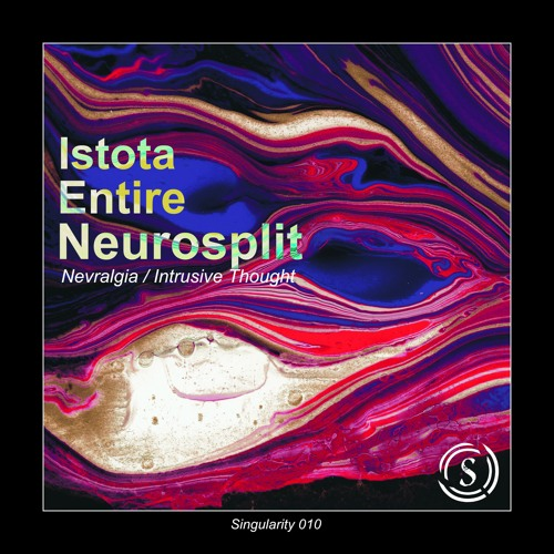 Neurosplit - Nevralgia/Intrusive Thought (Singularity010)