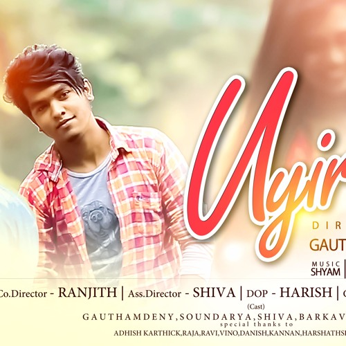 Uyire Tamil Album Song Gautham Deny Gd Music Love Https Www