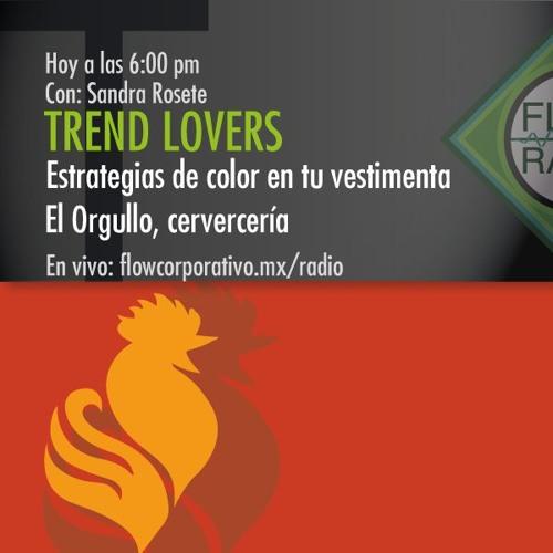Trend Lovers 051 - Estrategias de color en tu vestimenta / El Orgullo, cervecería