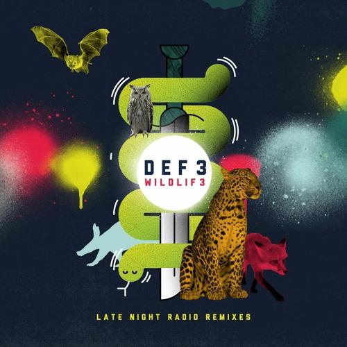 Def 3 Wildlif3 (Late Night Radio Remixes)