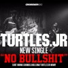 TURTLES JR -NO BULLSHIT 2016