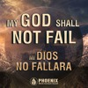Download My God Shall Not Fail - Mi Dios No Te Fallara | PWOOFFICIAL | PWO | Phoenix World Outreach Mp3