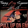 Pull Up On Em - Tommy Boy Squeeze | ZtheG