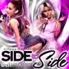 Side To Side - Ariana Grande feat. Nicki Minaj (Exit 59 Remix)