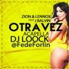 Zion & Lennox Feat J Balvin - Otra Vez (Dj LooCk Acapella) |||LOW QUALITY||| Portada del disco