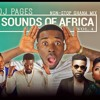 SOUNDS OF AFRICA MIX VOL.4 - (Non-Stop Ghana Mix)Feat Sarkordie, Shatta Wale, Kofi Kinata, &More