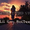 Girl I Used To Know x Lil Roy x BoiDee (2016)