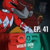 New Power Rangers Reboot Doesn't Look Great - Wulff Den Live Ep 41
