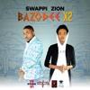 ZION & SWAPPI -BAZODEE X2