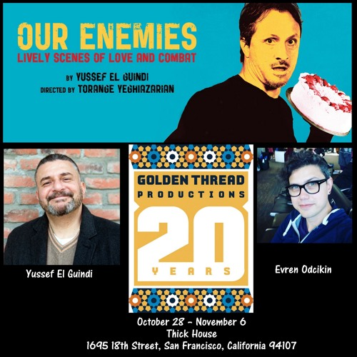Interview w/ Playwright Yussef El Guindi + Evren Odcikin of Golden Thread Productions