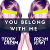You Belong With Me (Teddy Cream x Fresh Kiwi Bootleg)