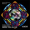 Duke Dumont Vs. Bee Gees - Need You Alive (Gooch Brown MashUp) - FREEDL