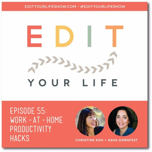 Episode 55: Work-At-Home Productivity Hacks