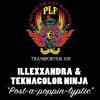 Illexxandra & Teknacolor Ninja - Post-a-poppin-lyptic