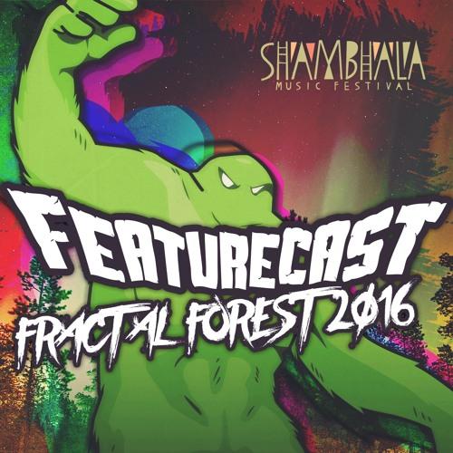 Featurecast - Shambhala Fractal Forest Mix 2016