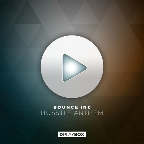 Bounce Inc. - Husstle Anthem (Original Mix)