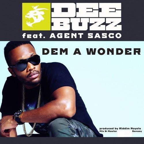 DeeBuzz feat Agent Sasco - Dem a wonder [free download]