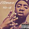 Stonez - 10 - 4 (Prod By. Birdie Bandz)