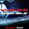 Somebody Hear Me - I Will Fight For You (Original Mix)