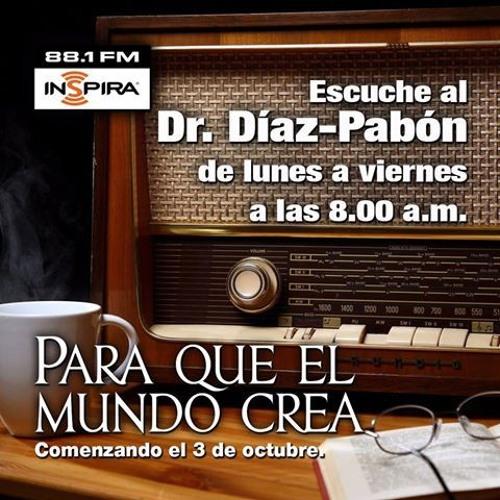 Para que el mundo crea- Dr. Luis Angel Díaz Pabón- 13 de octubre 2016