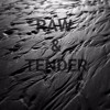 Raw & Tender (Original Mix)