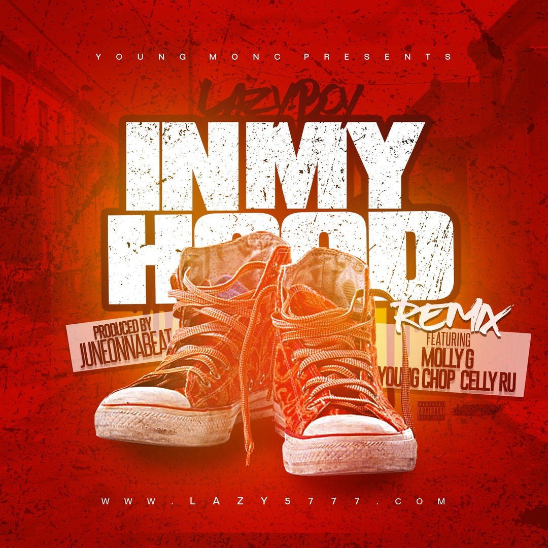 Lazy-Boy ft. Celly Ru, Young Chop & Molly G - In My Hood Remix (Prod. JuneOnnaBeat) [Thizzler.com Ex