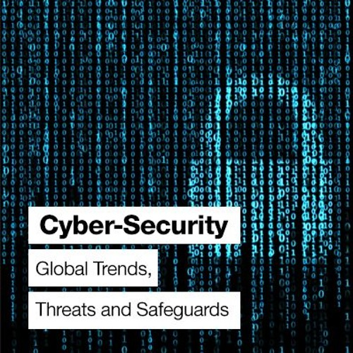 Cyber-Security - Global Trends, Threats and Safeguards by King
