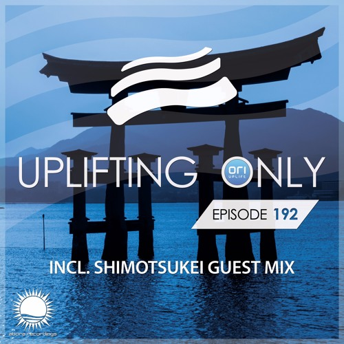 Uplifting Only 192 (incl. Shimotsukei Guestmix - East Asia Special) (Oct 13, 2016)