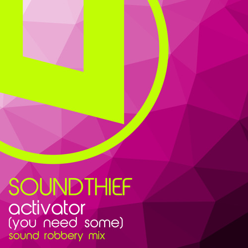 Soundthief - Activator (You Need Some) Sound Robbery Mix