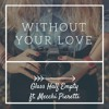 Without Your Love Final ft. Mecchi Pieretti