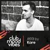 Club Mood Vibes Podcast #69: KaRe