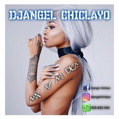 DjAngel Chiclayo Mix Ay Mi Dios