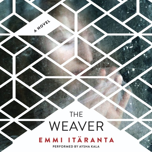 THE WEAVER by Emmi Itaranta