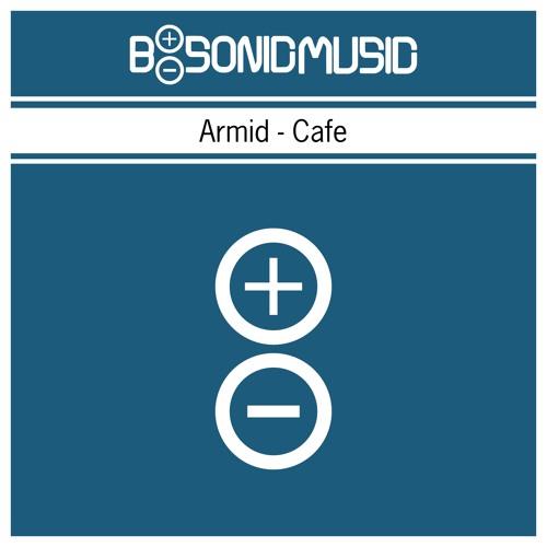 Armid - Cafe (Original Mix) *Snippet*