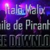 #1 Italo Malix - Baile De Piranha (Podcast De Músicas Brasileiras *FREE DOWNLOAD*)