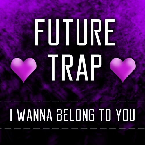 FUTURE Trap (Dat AIR!) [I WANNNA BELONG TO YOU] - Norbz