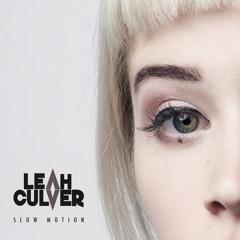 Leah Culver - Slow Motion