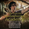 TALES FROM THE SHADOWHUNTER ACADEMY Audiobook Excerpt
