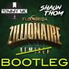 Flo Rida - Zillionaire (Tommy Mc x Shaun Thom Bootleg) - HIT BUY 4 FREE DL