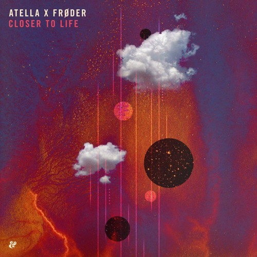 Atella x Frøder - Closer To Life