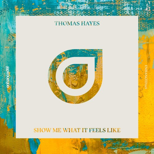 Thomas Hayes - Show Me What It Feels Like