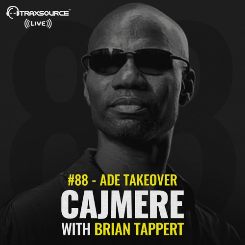 Traxsource LIVE! #88 ADE Takeover with Cajmere & Brian Tappert