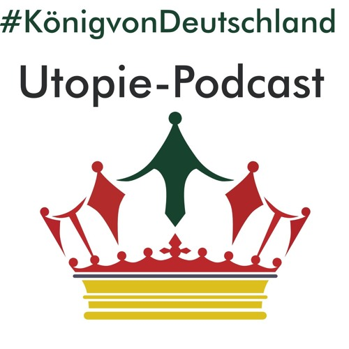 In welcher Welt wollen wir leben? #KönigvonDeutschland Podcast