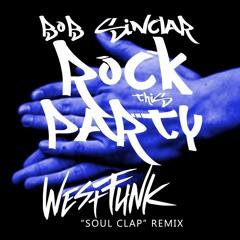 Bob Sinclar - Everybody Dance Now (WestFunk's Soul Clap Remix)