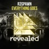 R3SPAWN - Everything Goes (OUT NOW!)