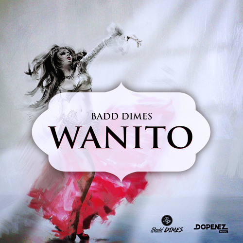 Badd Dimes - Wanito (Extended Mix)