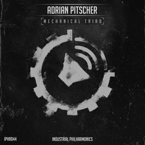 Adrian Pitscher - 1. Mechanical Triad [IPHR044] Mechanical Triad   21.11.2016